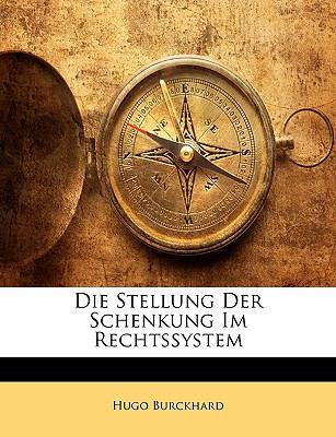 Die Stellung Der Schenkung Im Rechtssystem 9781144159748