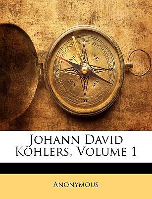 Johann David Khlers, Volume 1 9781144271822