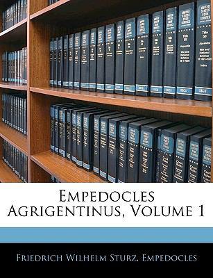 Empedocles Agrigentinus, Volume 1 9781144304094