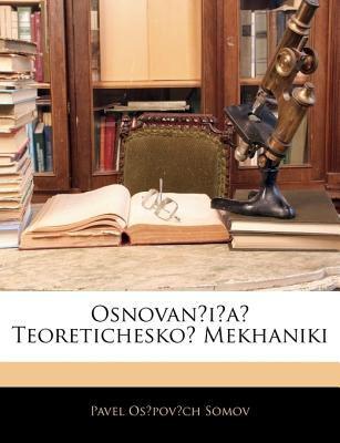Osnovania Teoretichesko Mekhaniki 9781144304421