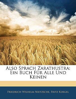 Also Sprach Zarathustra: Ein Buch Fr Alle Und Keinen 9781144325549