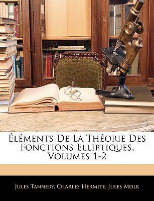 Lments de La Thorie Des Fonctions Elliptiques, Volumes 1-2 9781144331021