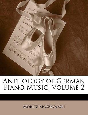 Anthology of German Piano Music, Volume 2 9781144353993