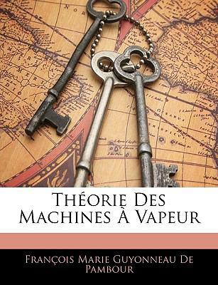 Thorie Des Machines Vapeur 9781144415998