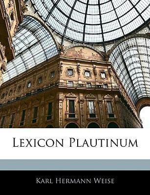 Lexicon Plautinum 9781144421999
