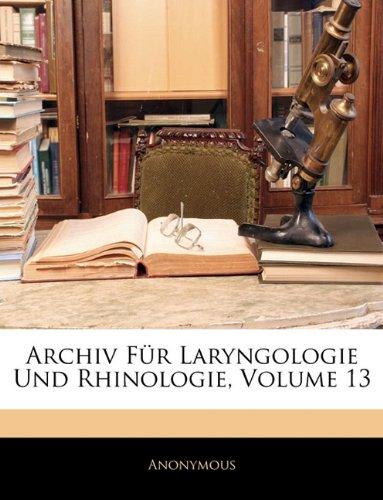 Archiv Fr Laryngologie Und Rhinologie, Volume 13 9781144436665