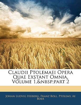 Claudii Ptolemaei Opera Quae Exstant Omnia, Volume 1, Part 2 9781144440815