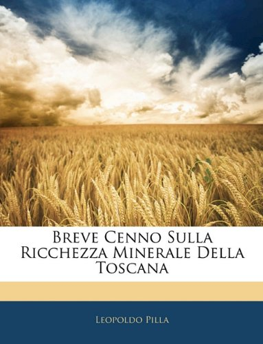 Breve Cenno Sulla Ricchezza Minerale Della Toscana 9781144443823