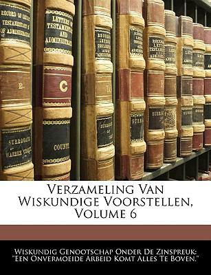 Verzameling Van Wiskundige Voorstellen, Volume 6 9781144473134