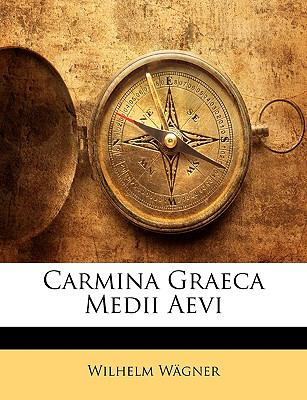 Carmina Graeca Medii Aevi 9781144492838