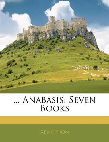 Anabasis: Seven Books 9781145071094