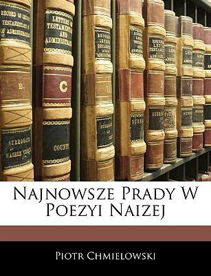 Najnowsze Prady W Poezyi Naizej 9781145161399
