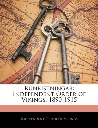 Runristningar: Independent Order of Vikings, 1890-1915 9781145178144