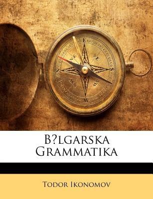 Blgarska Grammatika 9781145345683