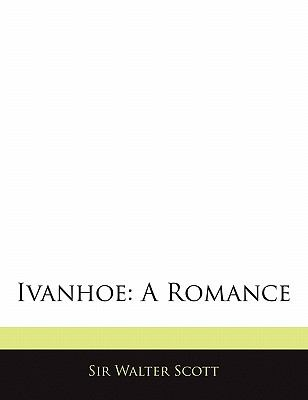 Ivanhoe: A Romance 9781145355958