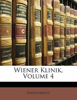 Wiener Klinik, Volume 4 9781145602267