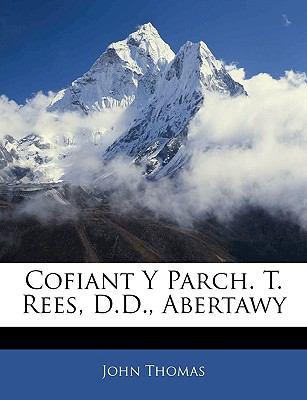 Cofiant y Parch. T. Rees, D.D., Abertawy 9781145801028