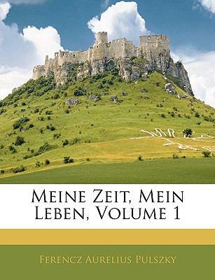 Meine Zeit, Mein Leben, Volume 1 9781145931602