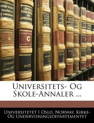 Universitets- Og Skole-Annaler ... 9781145966147