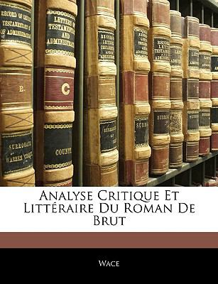 Analyse Critique Et Littraire Du Roman de Brut 9781146209359