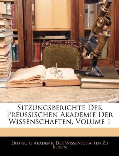 Sitzungsberichte Der Preussischen Akademie Der Wissenschaften, Volume 1 9781146488914