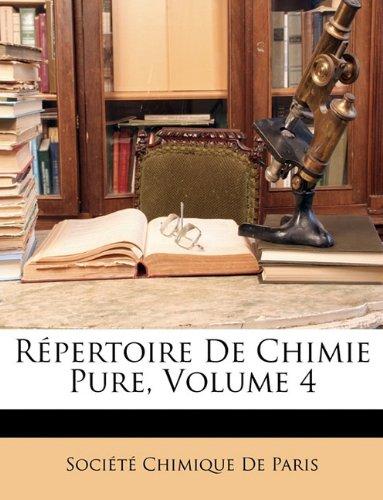 Repertoire de Chimie Pure, Volume 4 9781146660730