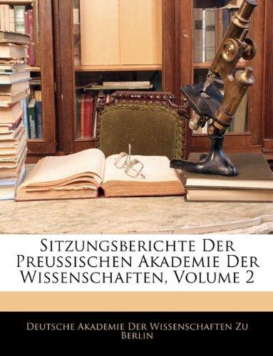 Sitzungsberichte Der Preussischen Akademie Der Wissenschaften, Volume 2 9781146671941