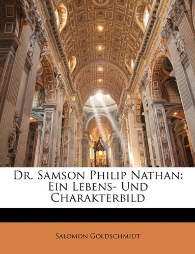 Dr. Samson Philip Nathan: Ein Lebens- Und Charakterbild 9781146865517
