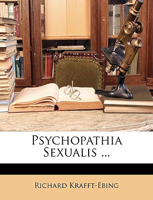Psychopathia Sexualis ... 9781146870184