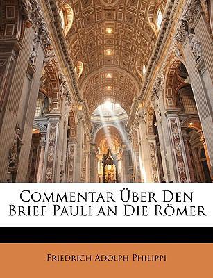 Commentar Uber Den Brief Pauli an Die R Mer 9781146986397
