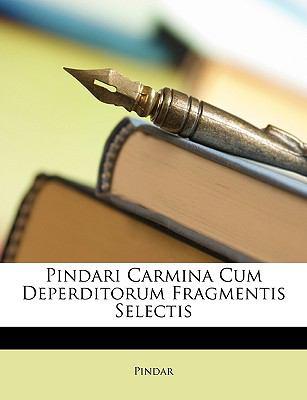 Pindari Carmina Cum Deperditorum Fragmentis Selectis 9781147054422