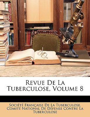 Revue de La Tuberculose, Volume 8