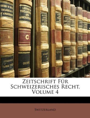 Zeitschrift Fur Schweizerisches Recht, Vierter Band 9781147109450