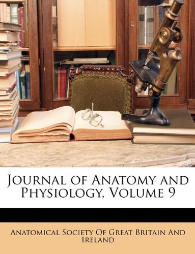 Journal of Anatomy and Physiology, Volume 9