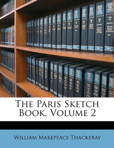 The Paris Sketch Book, Volume 2