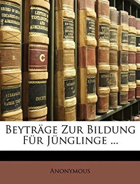 Beytr GE Zur Bildung Fur J Nglinge ... 9781147207767