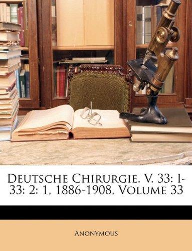 Deutsche Chirurgie. V. 33: I-33: 2: 1, 1886-1908, Volume 33 9781147277593