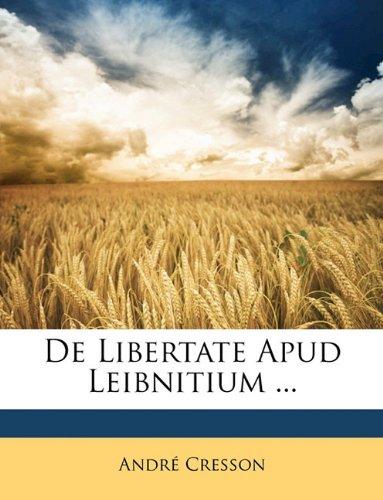 de Libertate Apud Leibnitium ... 9781147293036