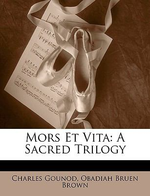 Mors Et Vita: A Sacred Trilogy 9781147315127