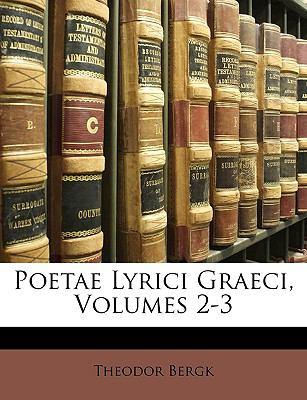 Poetae Lyrici Graeci, Volumes 2-3 9781147316087