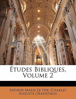 Etudes Bibliques, Volume 2 9781148065168