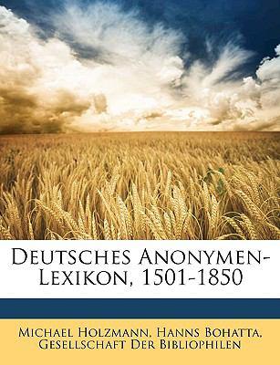 Deutsches Anonymen-Lexikon, 1501-1850 9781148581705