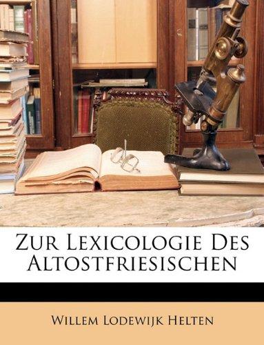 Zur Lexicologie Des Altostfriesischen 9781148631318