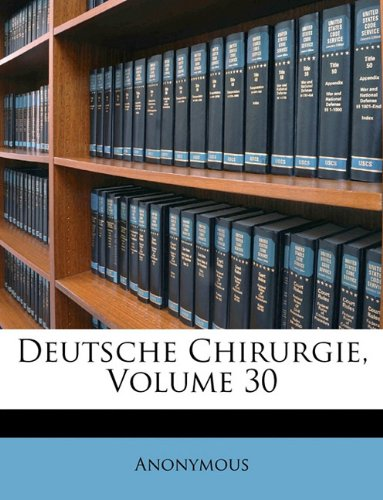 Deutsche Chirurgie, Volume 30 9781148731049