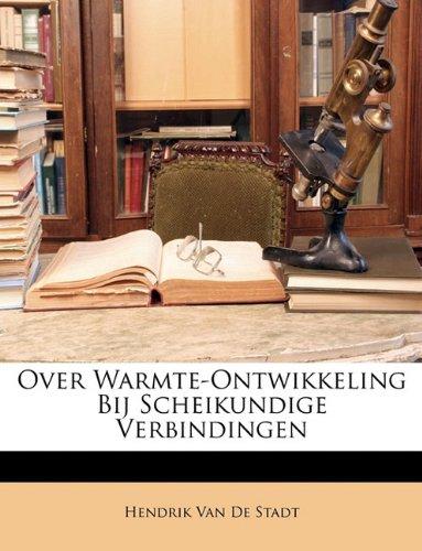Over Warmte-Ontwikkeling Bij Scheikundige Verbindingen 9781148756486
