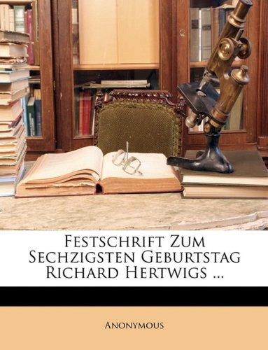 Festschrift Zum Sechzigsten Geburtstag Richard Hertwigs ... 9781148766478