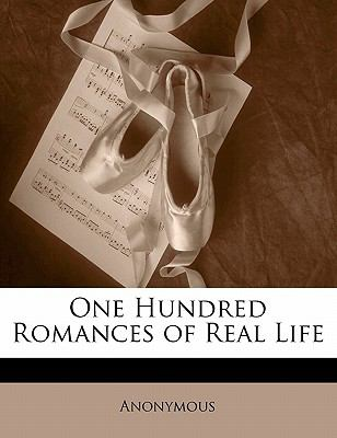 One Hundred Romances of Real Life 9781149245743