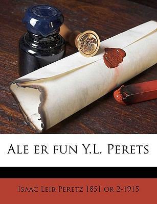 Ale Er Fun Y.L. Perets 9781149266007