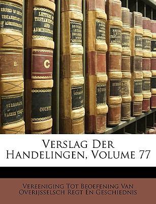 Verslag Der Handelingen, Volume 77 9781149758182
