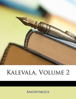 Kalevala, Volume 2 9781149800089